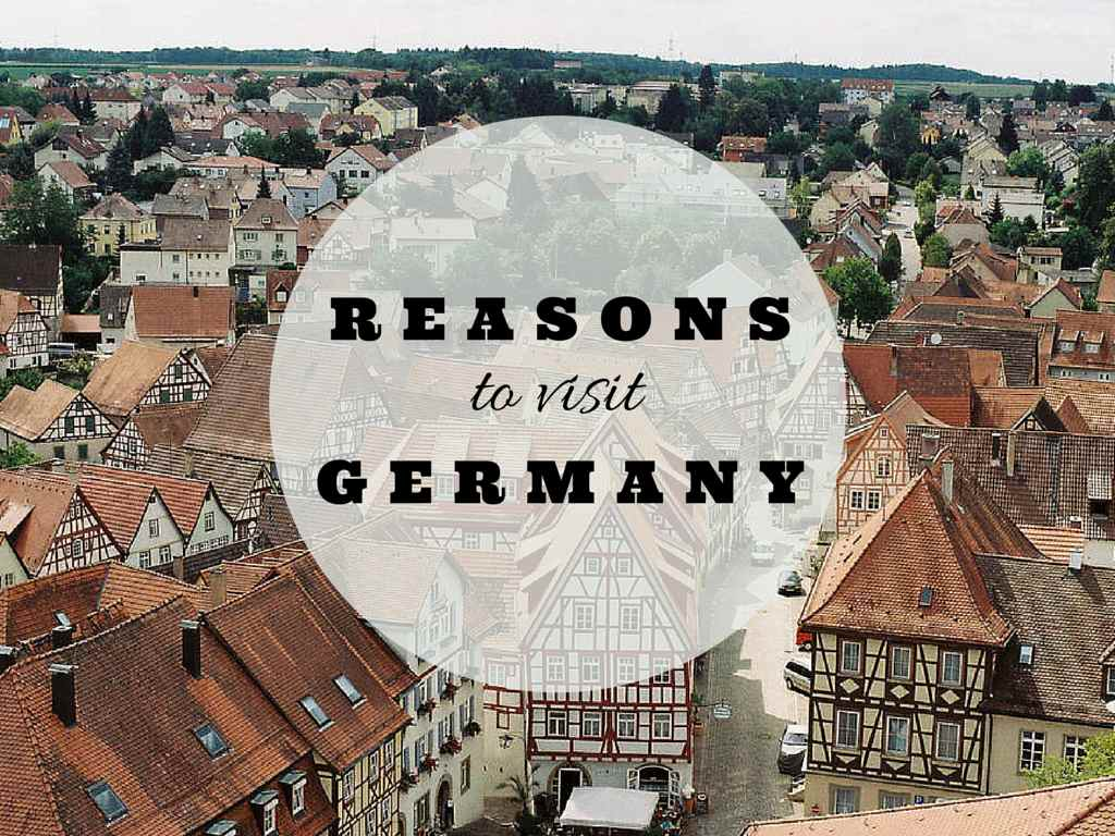 Reasons to visit Germany at least once in your lifetime..