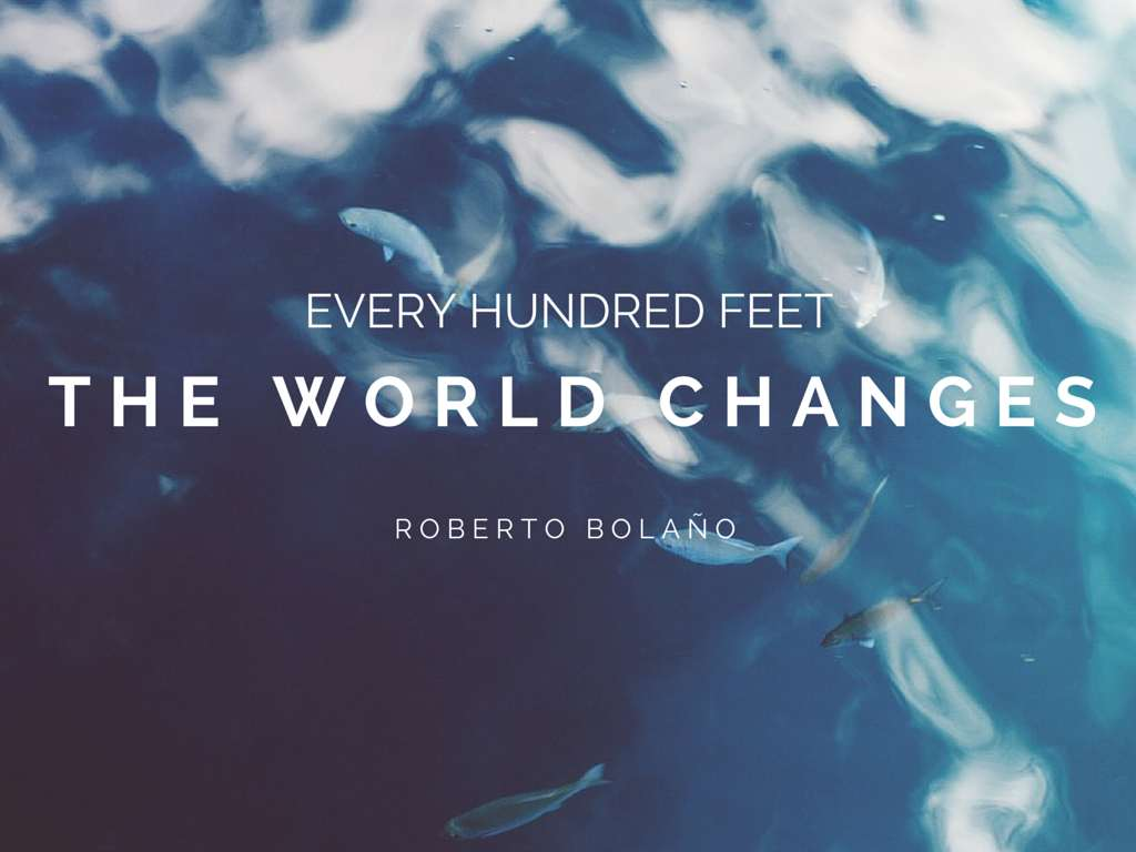 Every hundred feet the world changes