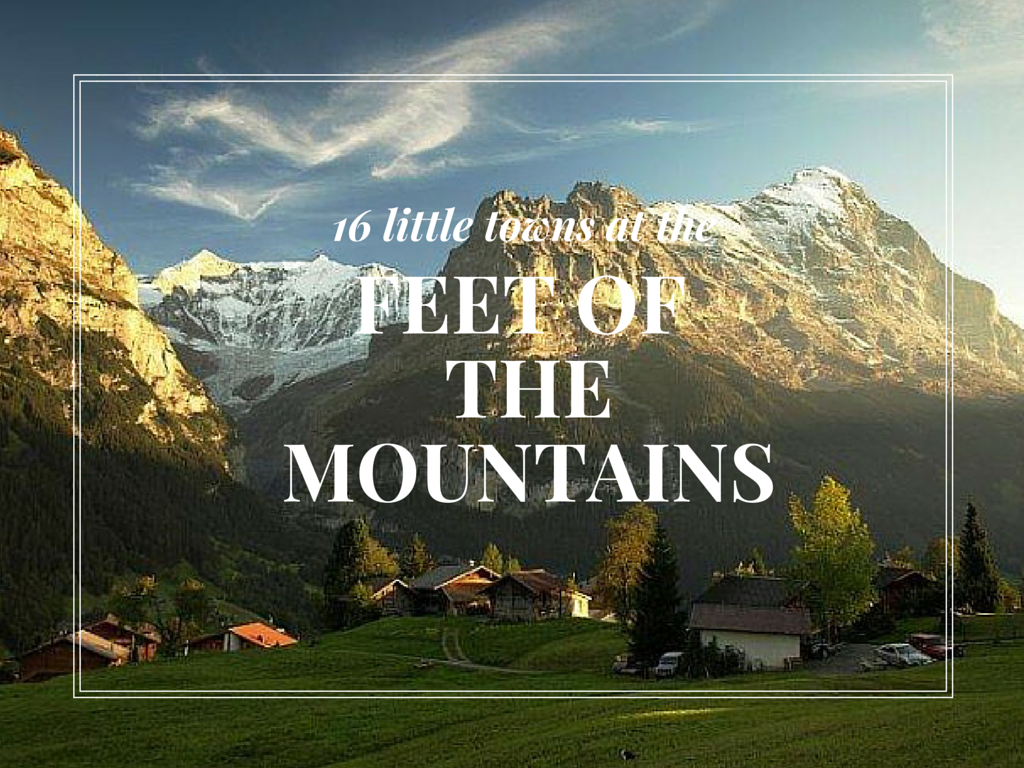 The 16 most beautiful mountain towns in Europe