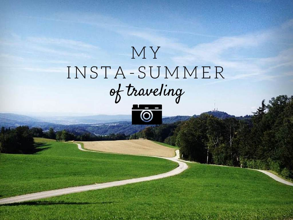 How my summer of travels is seen through the eyes of Instagram
