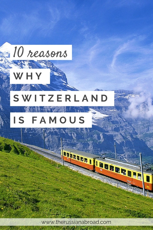 Chocolate, watches, landscapes... But what are other things Switzerland is famous for?