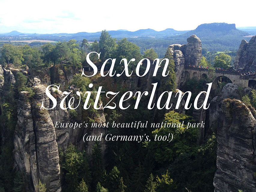 Have you heard of Saxon Switzerland?