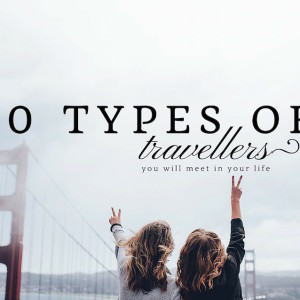 10 types of travellers