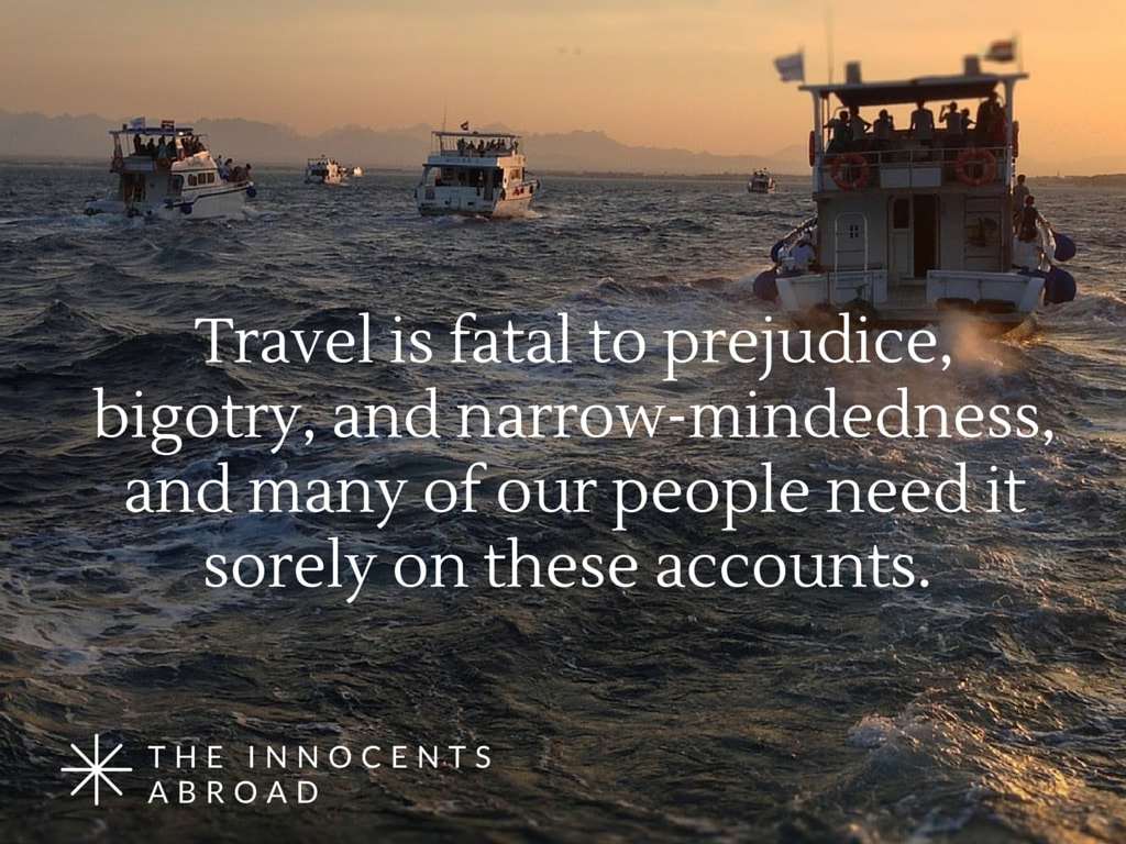 Travel is fatal to prejudice