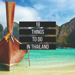 planning a trip to Thailand? here are 18 things you must do ther