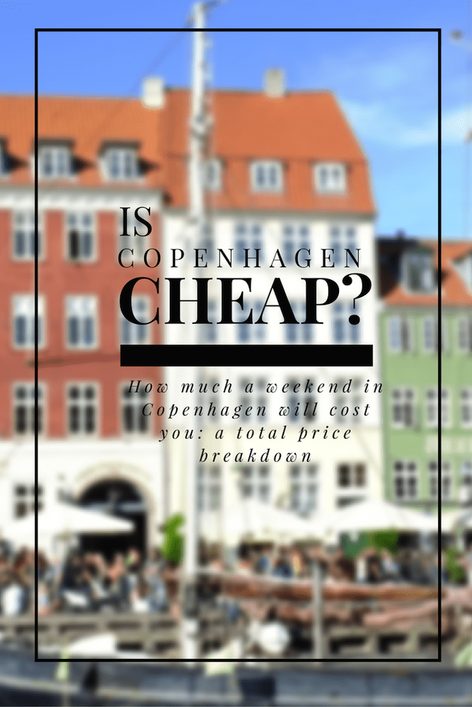 Is Copenhagen cheap? Here's a total price breakdown of a typical weekend to Copenhagen to give you an idea.