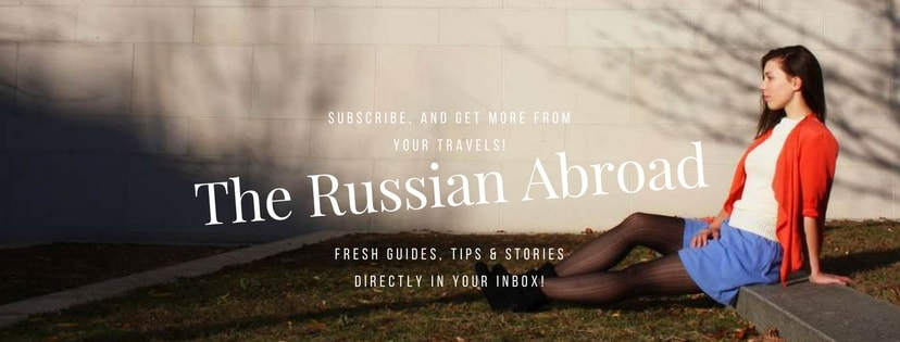 subscribe to my travel blog The Russian Abroad