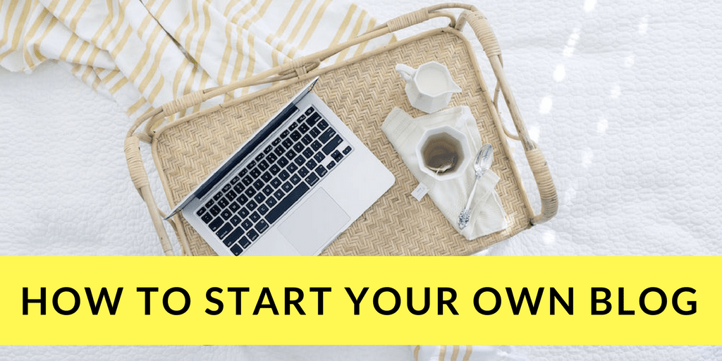 How to start your own blog: a step by step guide